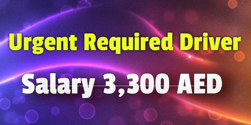 Urgent Required Driver - Dubai - Free Gulf News Classified