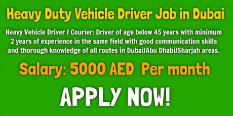 Heavy Duty Vehicle Driver Job in Dubai