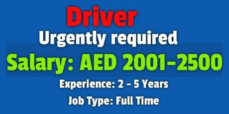 Urgently required driver with good knowledge on the UAE roads.