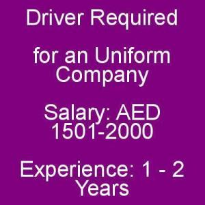 Driver Required for an Uniform Company